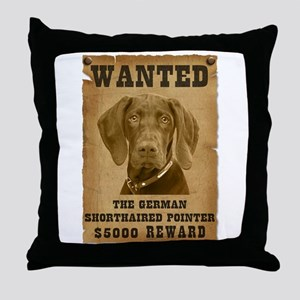 """Wanted"" German Shorthaired Pointer Throw Pillow"