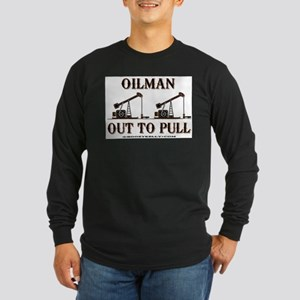 Oilman Out To Pull Long Sleeve Dark T-Shirt