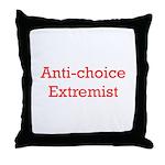 Anti-Choice Extremist Throw Pillow
