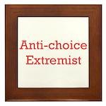 Anti-Choice Extremist Framed Tile