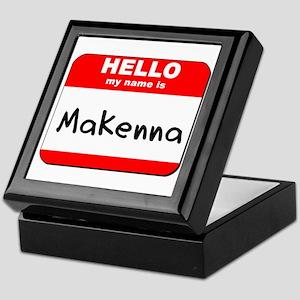 Hello my name is Makenna Keepsake Box