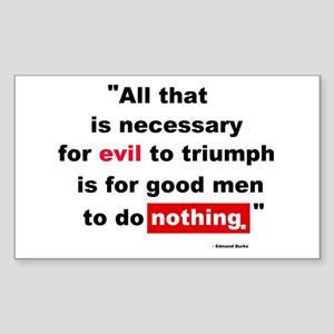 For Evil to Triumph Rectangle Sticker