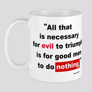 For Evil to Triumph Mug