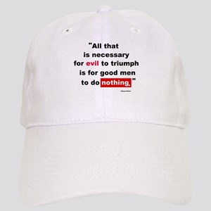 For Evil to Triumph Cap
