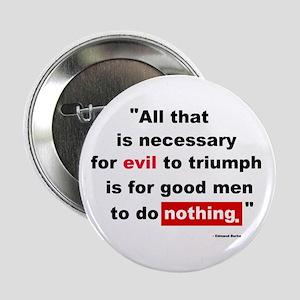 For Evil to Triumph Button