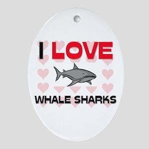 I Love Whale Sharks Oval Ornament