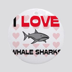 I Love Whale Sharks Ornament (Round)