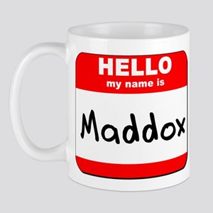 Hello my name is Maddox Mug
