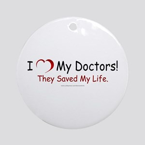Doctors Saved My Life Ornament (Round)