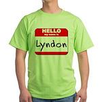 Hello my name is Lyndon Green T-Shirt