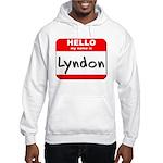Hello my name is Lyndon Hooded Sweatshirt