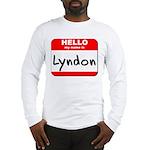 Hello my name is Lyndon Long Sleeve T-Shirt