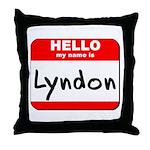 Hello my name is Lyndon Throw Pillow