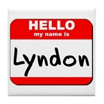 Hello my name is Lyndon Tile Coaster
