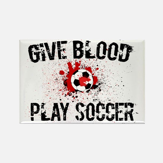 Give Blood Play Soccer Rectangle Magnet