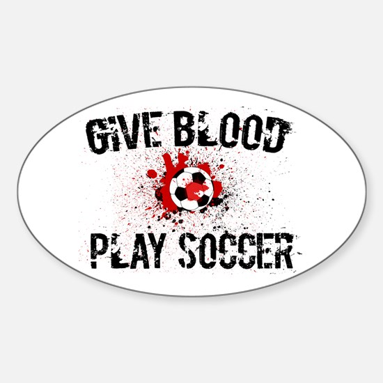 Give Blood Play Soccer Oval Decal
