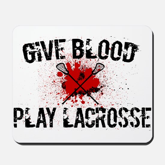 Give Blood Play Lacrosse Mousepad