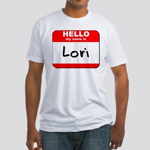 Hello my name is Lori Fitted T-Shirt