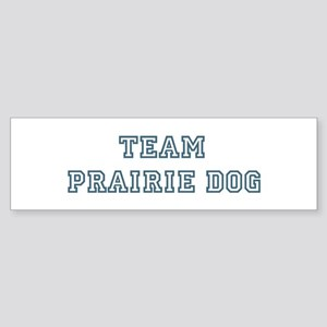 Team Prairie Dog Bumper Sticker