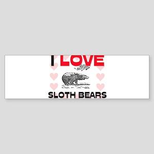 I Love Sloth Bears Bumper Sticker
