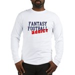Fantasy Football Addict Long Sleeve T-Shirt