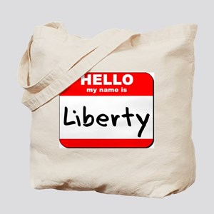 Hello my name is Liberty Tote Bag