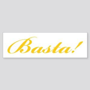 Basta! ENOUGH! Bumper Sticker
