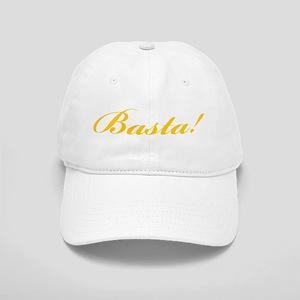 Basta! ENOUGH! Cap