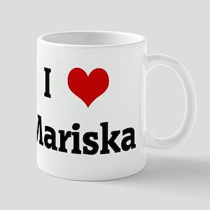 I Love Mariska Mug
