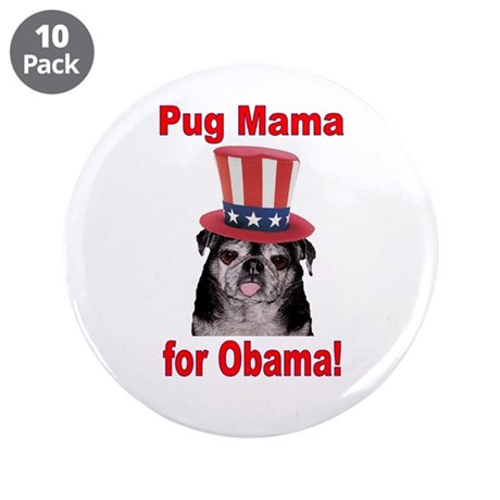 "Obama Pug Mama 3.5"" Button (10 pack)"