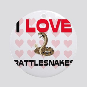I Love Rattlesnakes Ornament (Round)