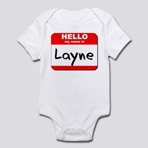 Hello my name is Layne Infant Bodysuit