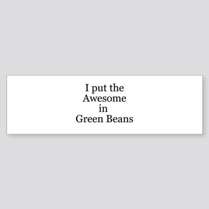 Awesome in Green Beans Bumper Sticker