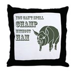 You can't spell Champ without Throw Pillow