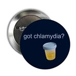 "Got Chlamydia? 2.25"" Button (100 pack)"