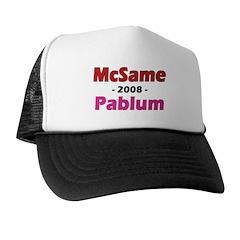 McSame Pablum Trucker Hat