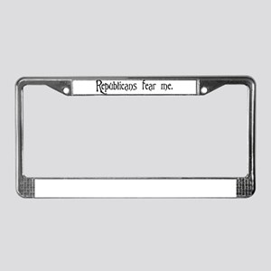 Republicans Fear Me License Plate Frame