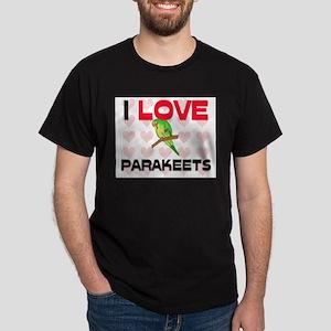 I Love Parakeets Dark T-Shirt