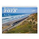Railroading 2013 Wall Calendar