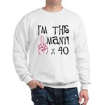 40th Birthday Middle Finger Salute Sweatshirt