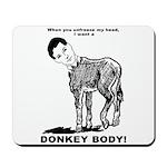 Donkey Body Mousepad
