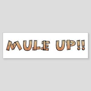 Mule Up !! Bumper Sticker