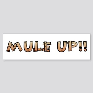 Mule Up !! Bumper Sticker