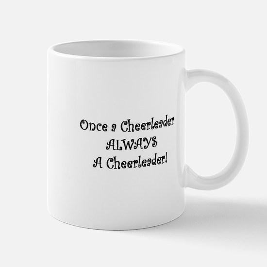 Once a Cheerleader Always a Cheerleader Mug
