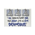 I eat , Breathe , Live, Ride , Dream Snowmobiles R