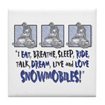 I eat , Breathe , Live, Ride , Dream Snowmobiles T