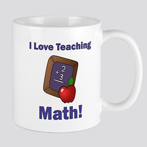 I Love Teaching Math! Mug
