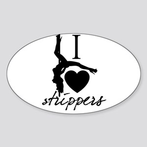 I Love Strippers! Oval Sticker
