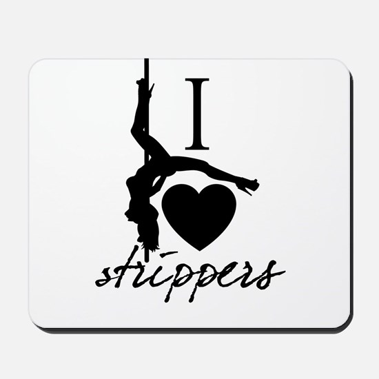 I Love Strippers! Mousepad