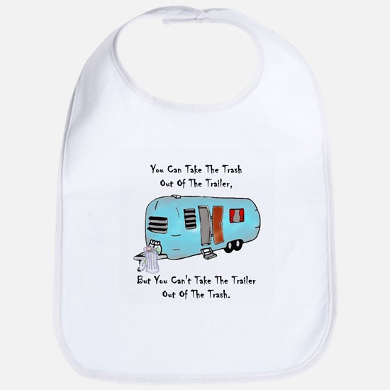 Take The Trash Out Of The Trailer Bib